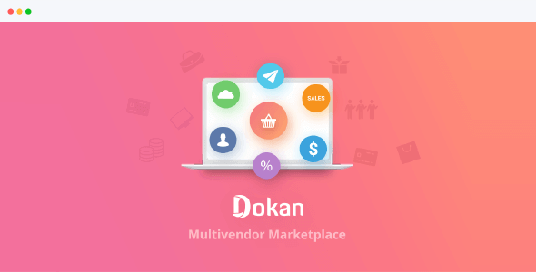 Dokan Pro – The Complete Multivendor E-Commerce Solution For Wordpress